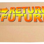 """Return to the Future"" Registration Now OPEN!"